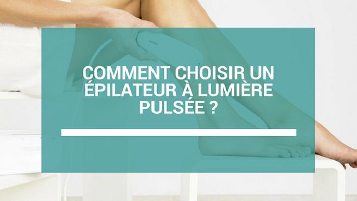 choisir un epilateur lumiere pulsee