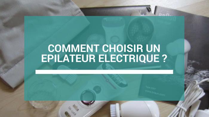 comment choisir un epilateur electrique