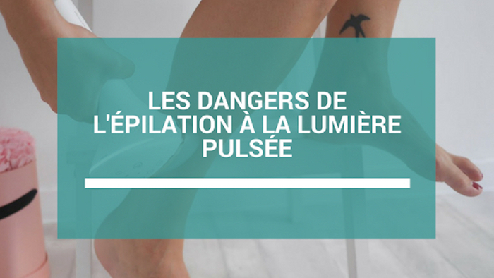 dangers epilation lumiere pulsee