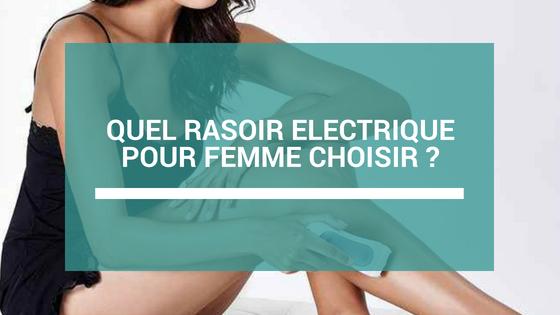 meilleur rasoir electrique femme