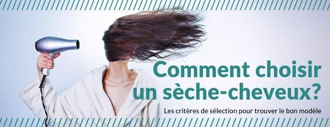 comment choisir un seche cheveux